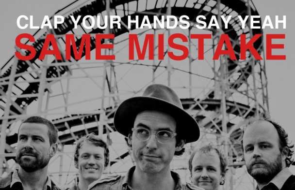 clap-your-hands-say-yeah-same-mistake1-608x793